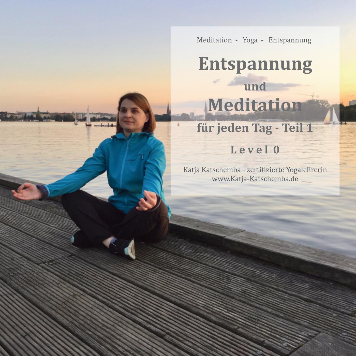 Entspannung und Meditation für jeden Tag - Teil 1